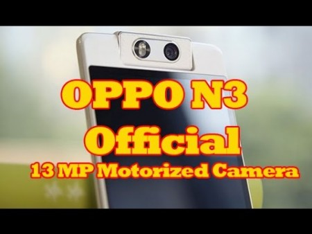 OPPO N3 Official: OPPO N3 Review with 16 MP Motorized Camera Smartphone $649 – OPPO N3 Commercial