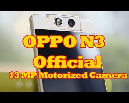 OPPO N3 Official: OPPO N3 Review with 16 MP Motorized Camera Smartphone $649 - OPPO N3 Commercial