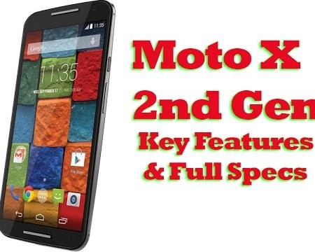 Moto X 2nd Generation Key Features: Moto X 2nd Gen Full Specification - Moto X Gen 2 Full Review