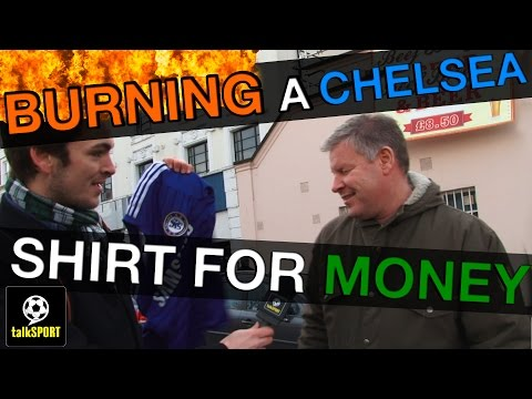 Asking Chelsea Fans To Burn A Chelsea Shirt For Money